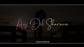 Aaj Dil Shayrana Whatsapp Status Arijit Singh Love Whatsapp Status Aaj Dil Shayrana lagta hai Status