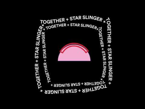 STAR SLINGER - TOGETHER (AUDIO)