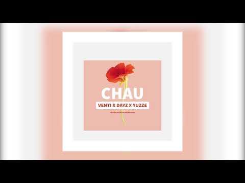 Dayz x Venti x Yuzze - Chau (Audio Oficial)
