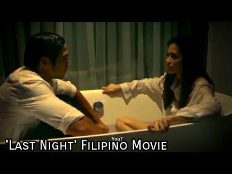 Download Last Night_Filipino Movie with English Subtitle.