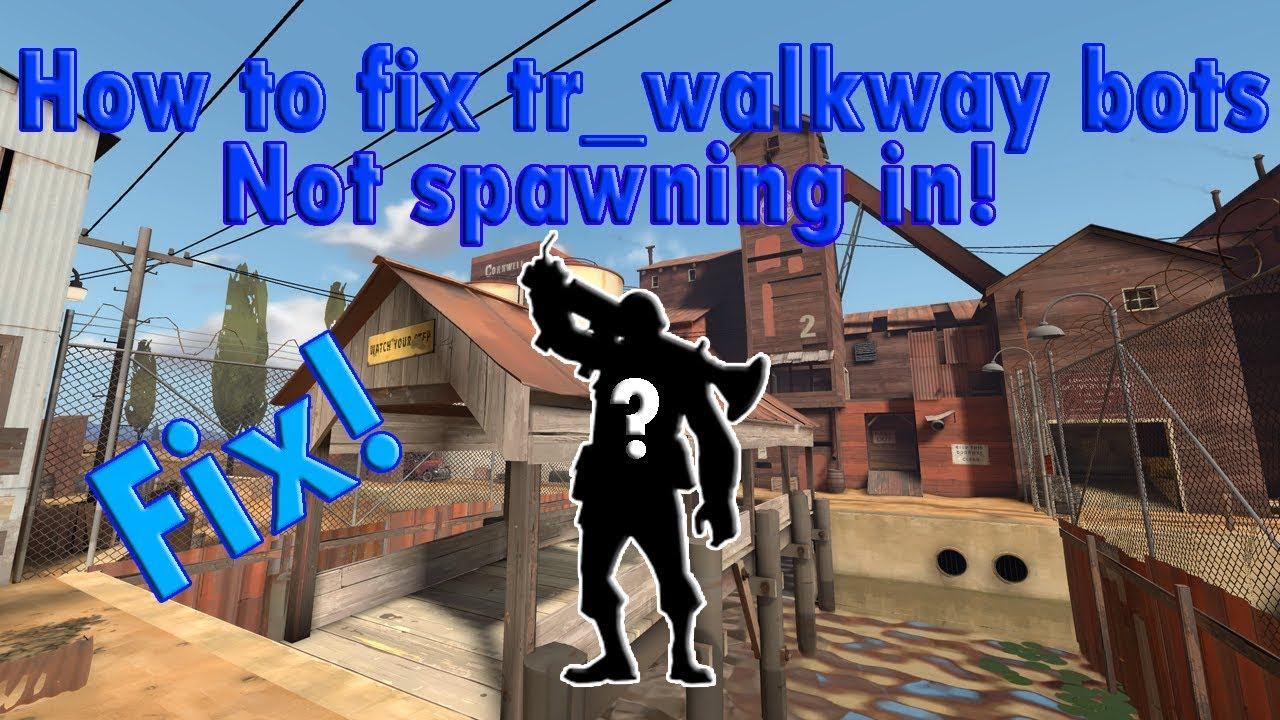 Tf2 - How to fix tr_walkway bots not spawning