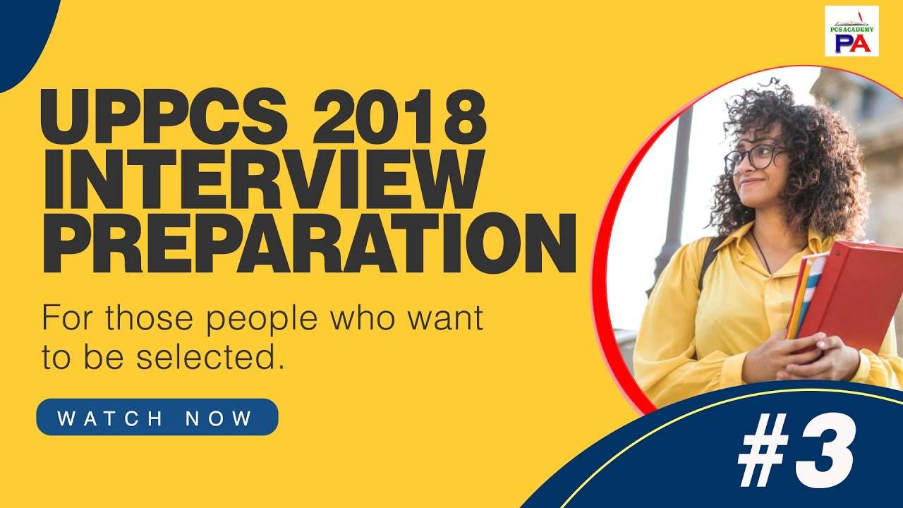 UPPCS 2018 Interview preparation, Guidance | Interview Tips & Tricks, Questions| साक्षात्कार |