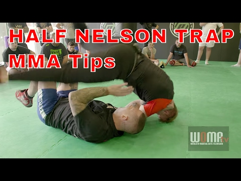 HALF NELSON TRAP MMA Tips pt1 Catch Wrestling from YouTube · Duration:  6 minutes 18 seconds