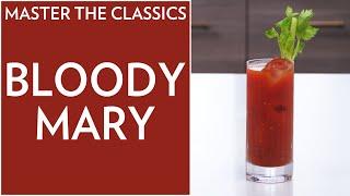 Master The Classics: Bloody Mary