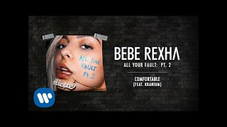 Bebe Rexha Comfortable Feat Kranium Audio