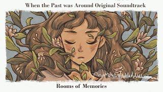 YouTube動画:When the Past Was Around (Original Sundtrack) - Rooms of Memories