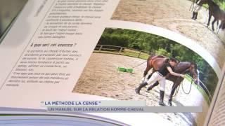 """""""Méthode de la Cense"""" : un manuel sur la relation homme-cheval"""