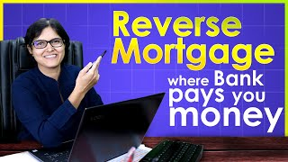 What Is Reverse Mortgage? How It Can Help Senior Citizen?  Reverse Mortgage Explained By CA Rachana