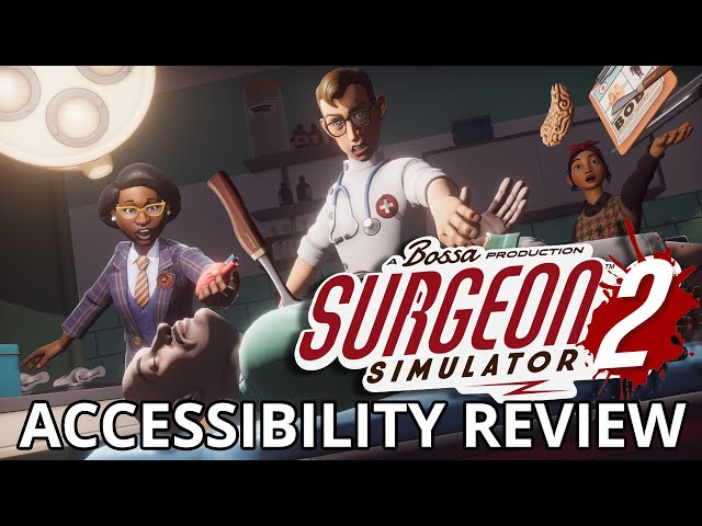 TRUST ME, I'M A DOCTOR | Surgeon Simulator 2 | Cognitive Accessibility Review