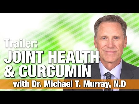 Joint Health & Curcumin with Dr. Michael T. Murray, N.D. (Trailer)