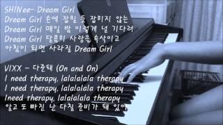 VIXX+SHINee (빅스 샤이니)-Sherlock+Dream Girl+누난 너무 예뻐(Replay)+다칠 준비가 돼 있어(On and On) MASH UP piano