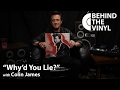 "watch he video of Behind The Vinyl: ""Why'd You Lie?"" with Colin James"