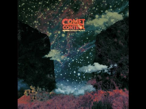 Comet Control – Center of the Maze (Full Album 2016)