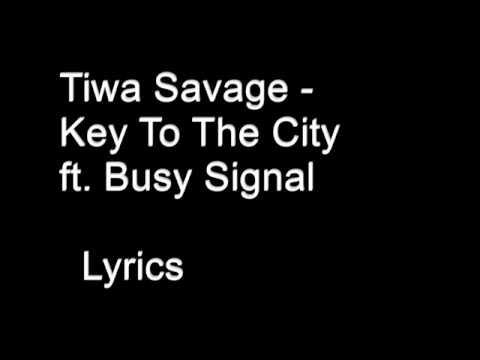 Tiwa Savage   Keys To The City Remix ft Busy Signal Lyrics