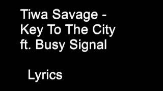 Tiwa Savage   Keys To The City Remix ft Busy Signal Lyrics