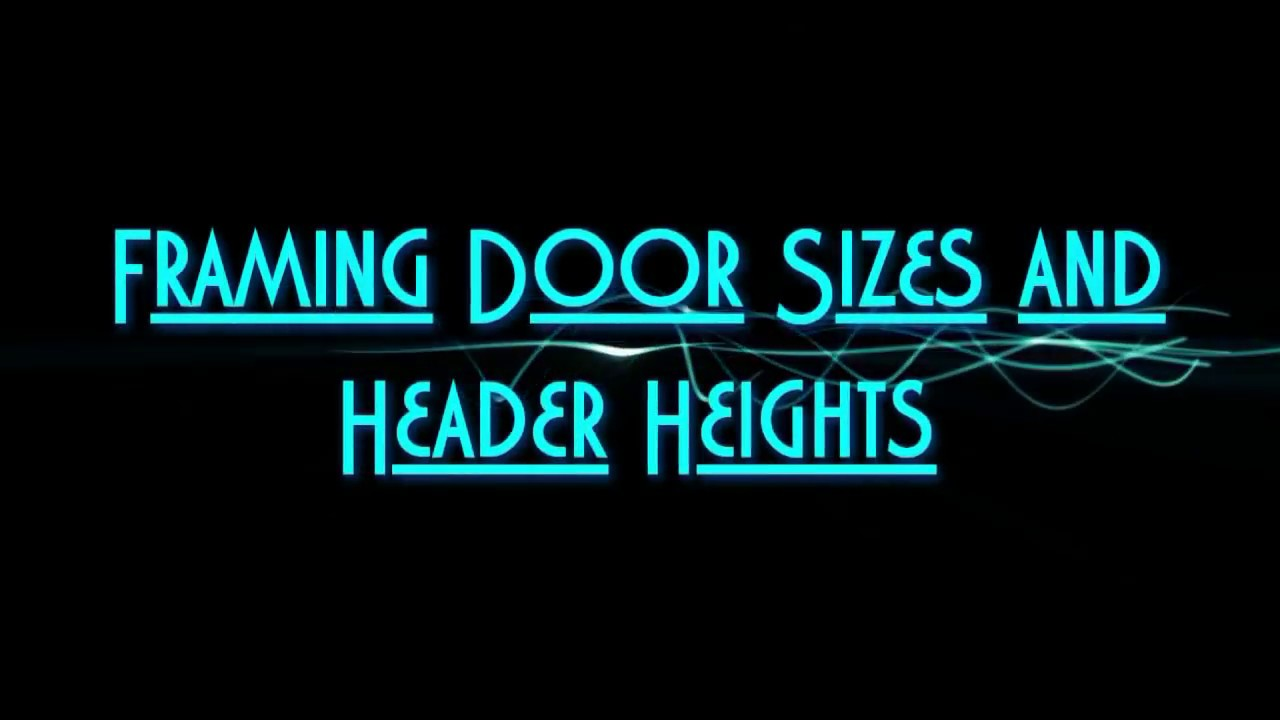 framing basement door openings and headers heights youtube