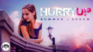 Hurry Up - Rumman ft. Akram (Official Music Video) | HTM Records