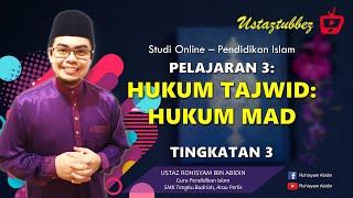 3 | Pendidikan Islam Tingkatan 3 | Hukum Tajwid: Hukum Mad | URA