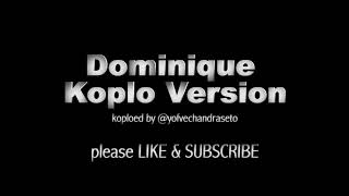 Download Lagu Dominique Koplo Version [TIKTOK DOMINIKONI] mp3