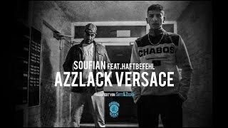 Soufian - AZZLACK VERSACE ft. Haftbefehl (prod. von SOTT & Zeeko) [Official 4K Video]