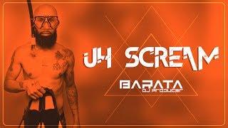Dj Barata - Uh Scream (Original) 2k17