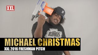 XXL Freshman 2016- Michael Christmas Pitch