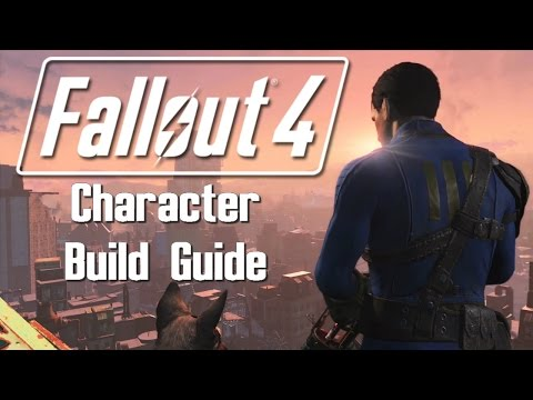 Fallout 4: Character Build Guide
