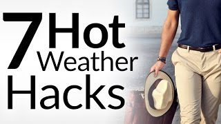 7 Summer Style Secrets | Hot Weather Fashion Hacks | Dress Sharp In Heat Tips