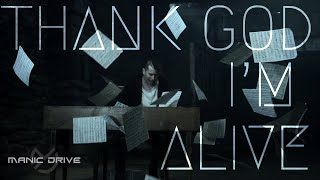 Manic Drive - Thank God I'm Alive (Official Music Video)
