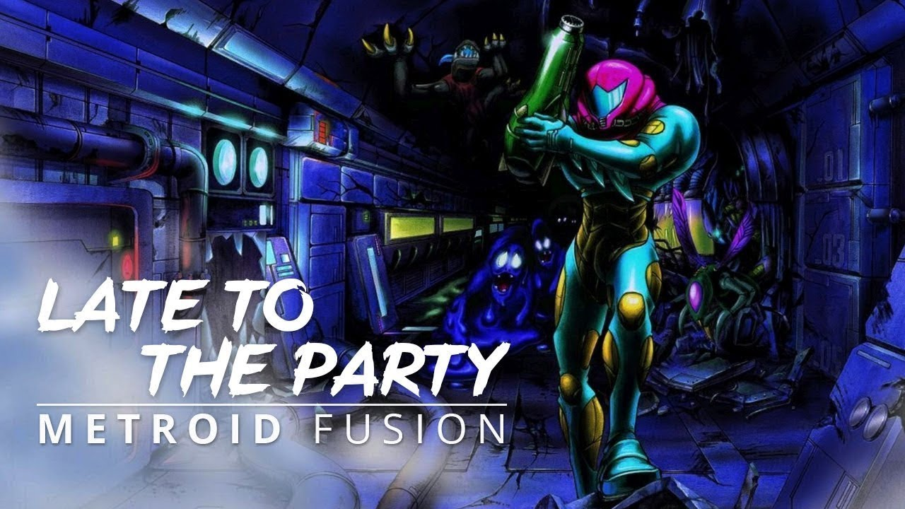 Late to the Party - Metroid Fusion (Patreon Unlock)