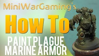 How To: Paint Plague Marine Armor