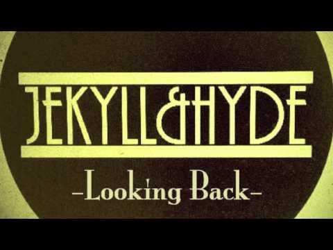 Jekyll&Hyde - Looking Back