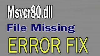 How to Fix Msvcr80.dll File Mi…