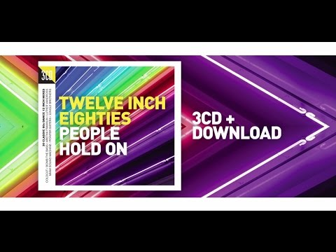Twelve Inch Eighties -  People Hold On 3CD 80s Dance Compilation Trailer