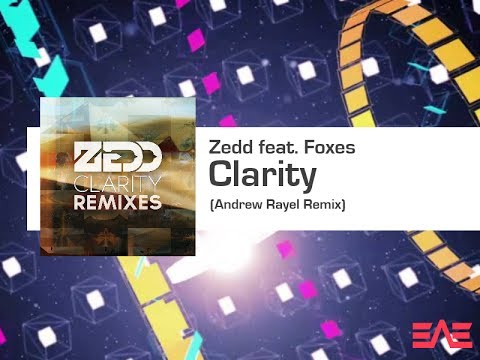 Zedd feat. Foxes - Clarity (Andrew Rayel Remix) (Full Original Mix) (HQ) (+ Download Link)