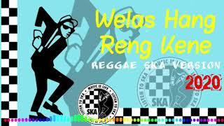 """Download Welas Hang Reng Kene """"Reggae SKA Version"""""""