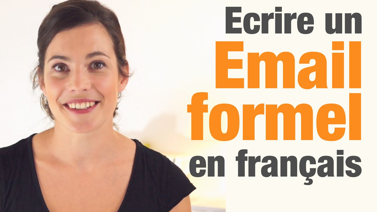 comment  u00e9crire un email formel en fran u00e7ais  - how to write a formal email in french