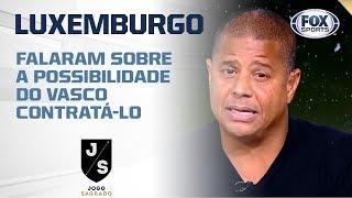 LUXEMBURGO SERIA BOM PARA O VASCO? Veja a opinião de Marcelinho Carioca