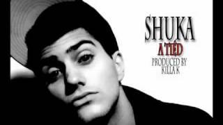 Shuka - A Tiéd (prod. By Killa K)
