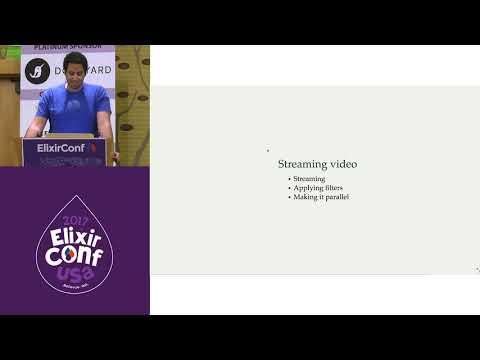 ElixirConf 2017 - Streaming Video with Elixir - John Wahba