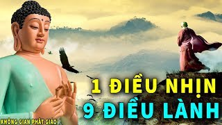 1 Điều Nhịn 9 Điều Lành - Lời Phật Dạy Về Đạo Làm Người Ai Cũng Nên Biết Để Được An Vui Mỗi Ngày