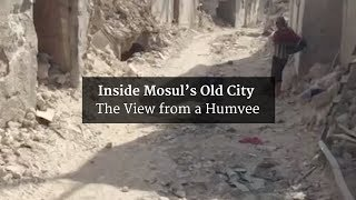 Inside Mosul's Old City - The view from a Humvee