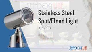 Sea Dog Stainless Steel Spot Flood Light