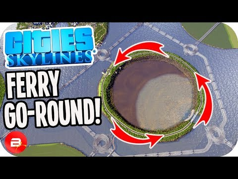 The Ferry-Go-Round !! (Cities: Skylines Circle Map Challenge)