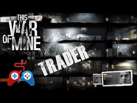 This War Of Mine - Trader