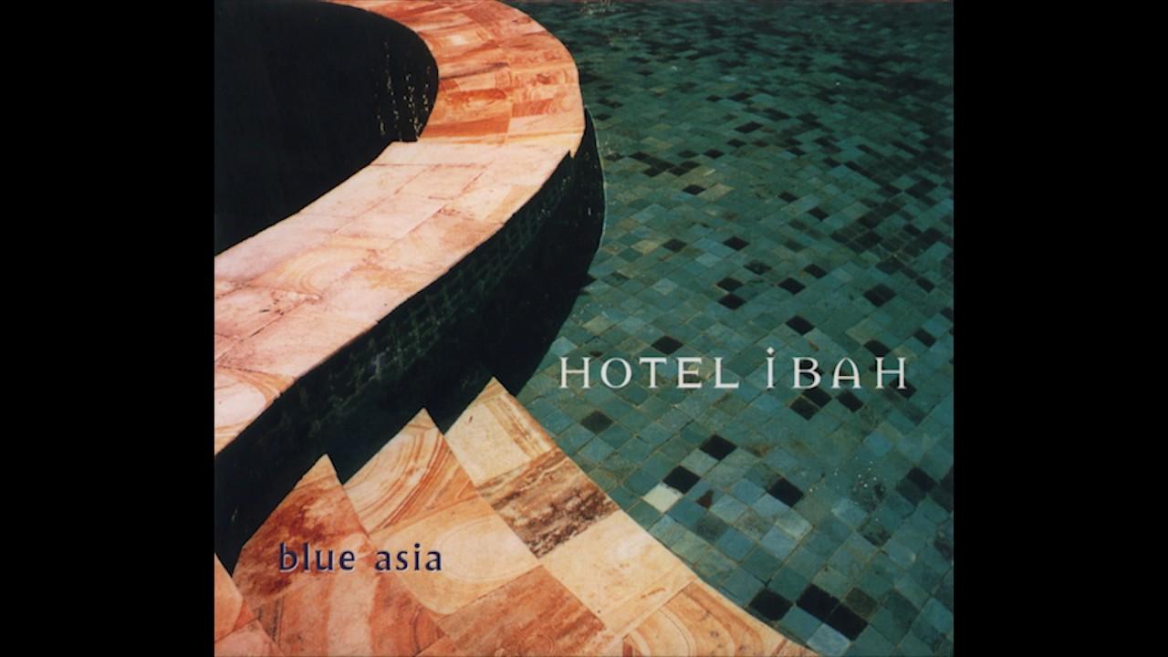 Blue Asia Hotel Ibah 2000 Full Album