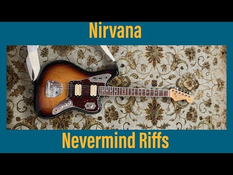 Nirvana | Nevermind Riffs Playthrough