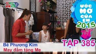 Thùy Trang giúp bé may đầm tặng mẹ - bé Phương Kim | ƯỚC MƠ CỦA EM | Tập 385 | 31/12/2015