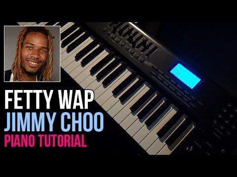 How To Play: Fetty Wap - Jimmy Choo (Piano Tutorial)