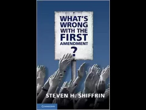 What's Wrong with the First Amendment? by Steven H. Shiffrin